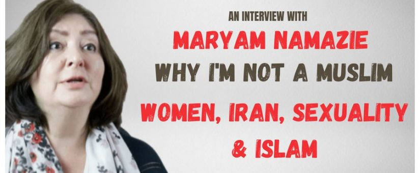 Maryam Namazie talks early life, Iran, human rights, sexuality, women and more, XMuslimUK, 6 July 2021